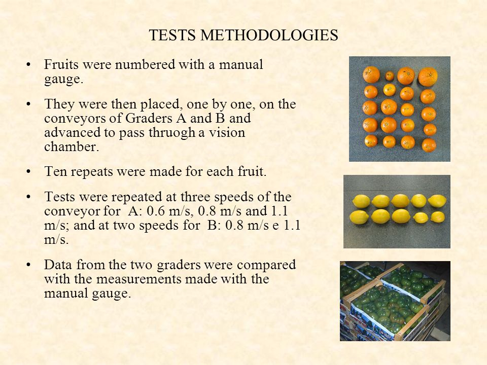 TESTS METHODOLOGIES Fruits were numbered with a manual gauge.
