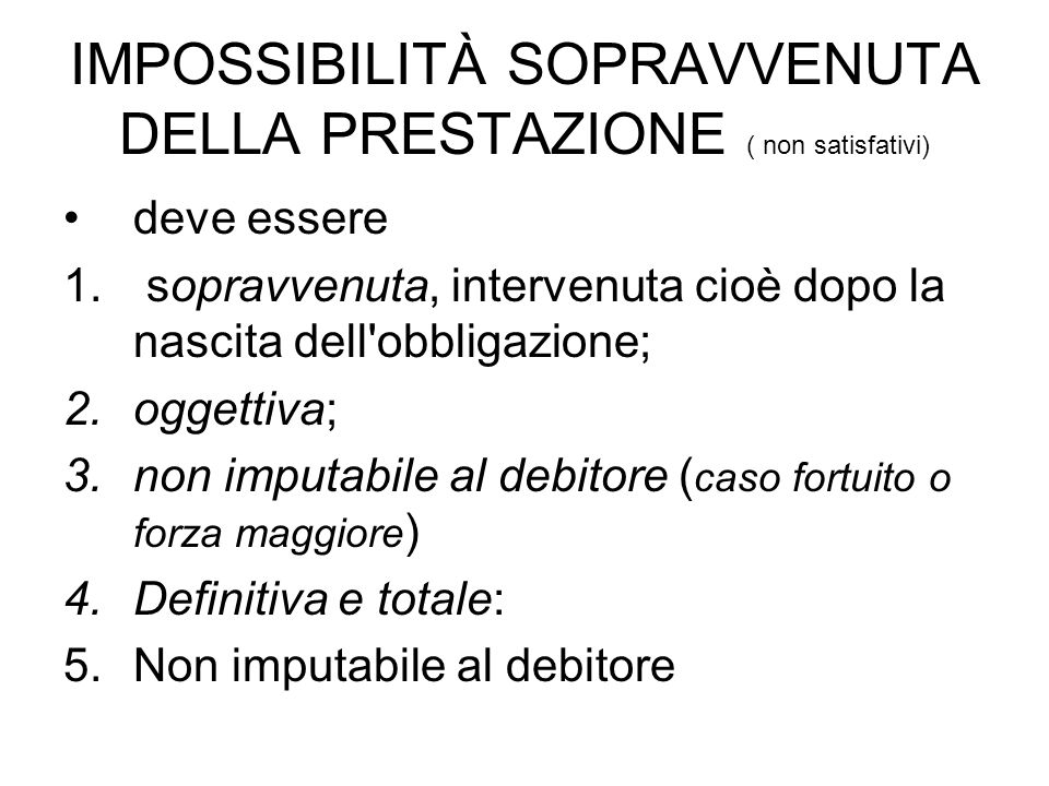 IMPOSSIBILITÀ SOPRAVVENUTA DELLA PRESTAZIONE ( non satisfativi)
