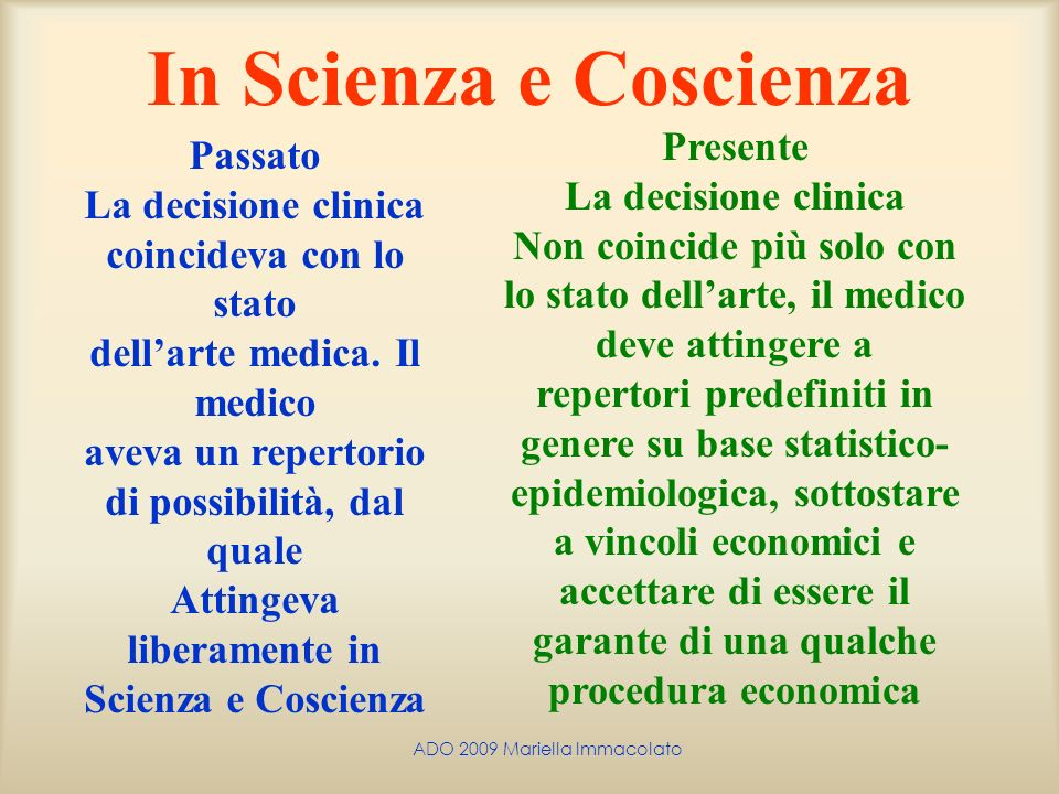 In Scienza e Coscienza Presente Passato La decisione clinica