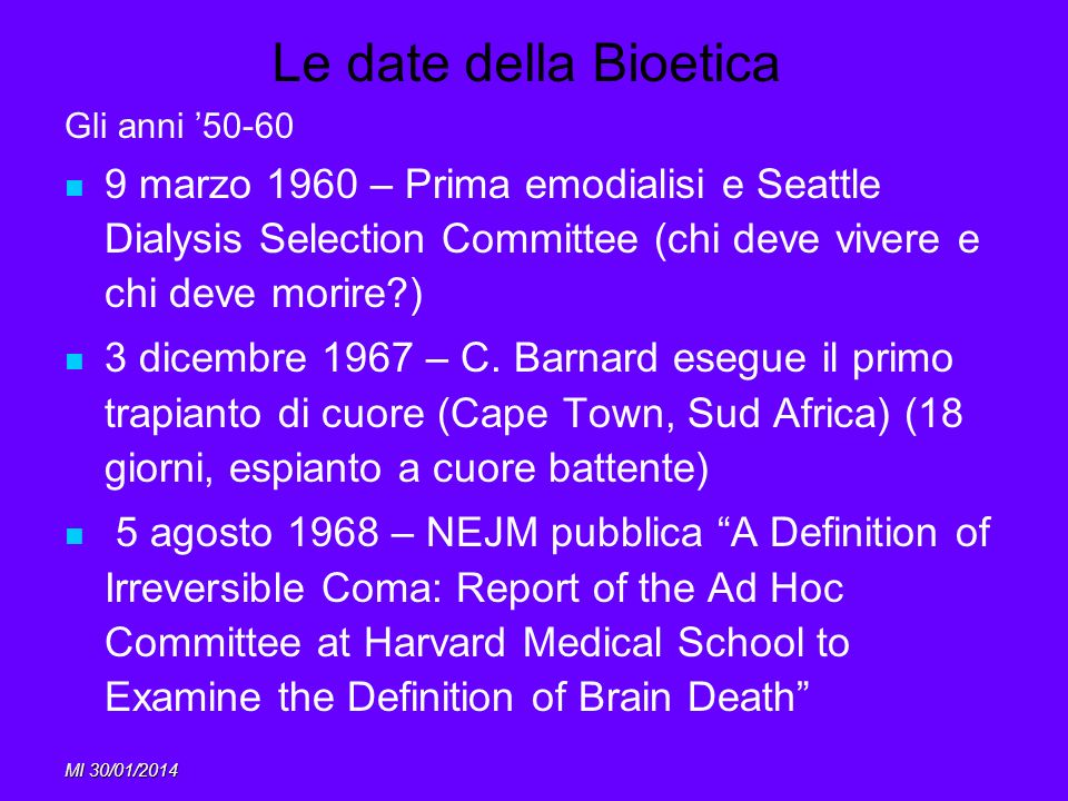 Le date della Bioetica Gli anni '50-60. 9 marzo 1960 – Prima emodialisi e Seattle Dialysis Selection Committee (chi deve vivere e chi deve morire )
