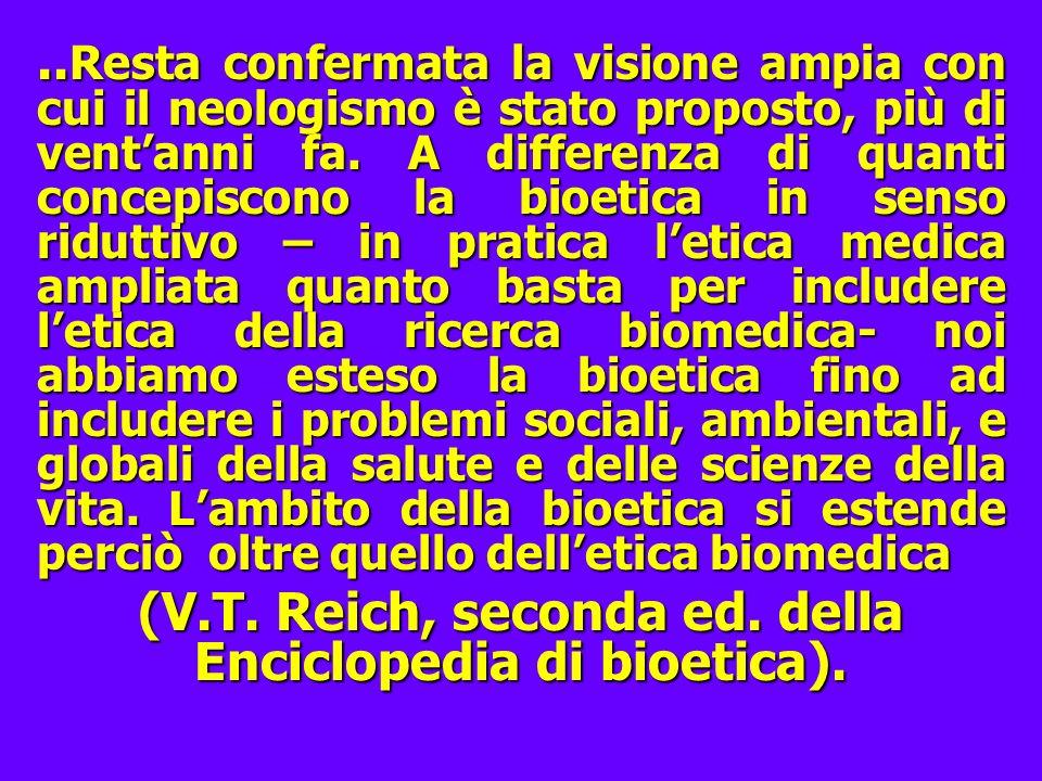 (V.T. Reich, seconda ed. della Enciclopedia di bioetica).