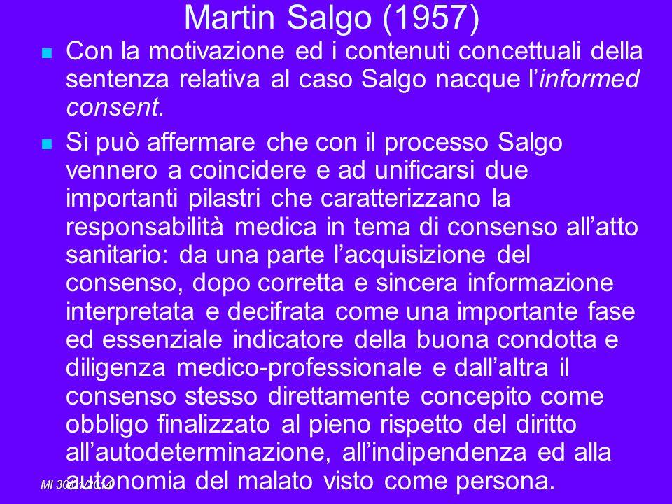 Martin Salgo (1957) Con la motivazione ed i contenuti concettuali della sentenza relativa al caso Salgo nacque l'informed consent.