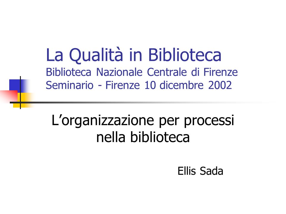 L'organizzazione per processi nella biblioteca Ellis Sada