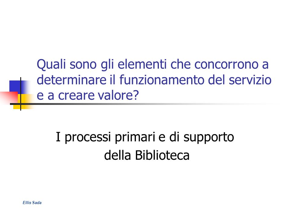 I processi primari e di supporto della Biblioteca