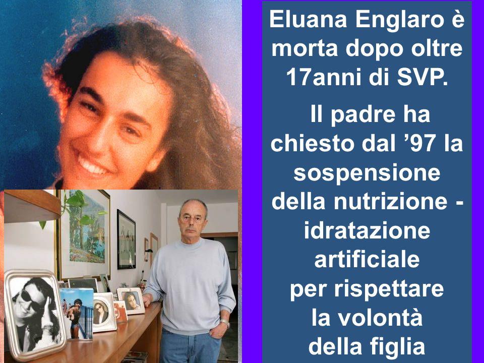 Eluana Englaro è morta dopo oltre 17anni di SVP.