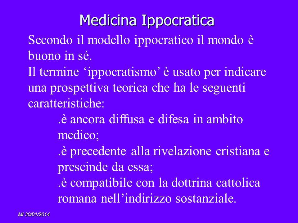 Medicina Ippocratica Secondo il modello ippocratico il mondo è buono in sé.