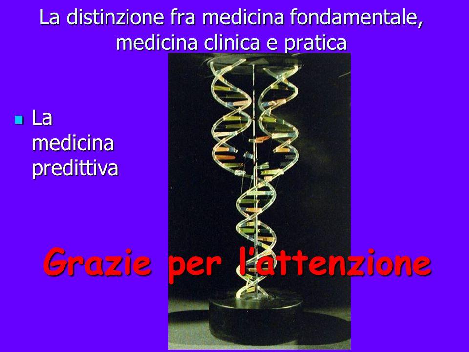 La distinzione fra medicina fondamentale, medicina clinica e pratica