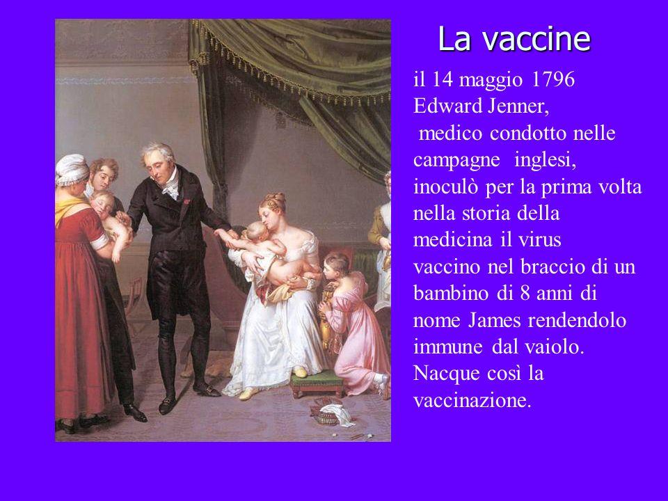 La vaccine il 14 maggio 1796 Edward Jenner,
