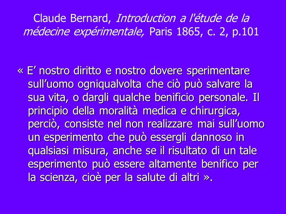 Claude Bernard, Introduction a l étude de la médecine expérimentale, Paris 1865, c. 2, p.101