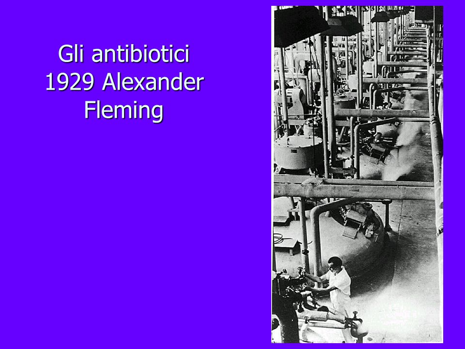Gli antibiotici 1929 Alexander Fleming