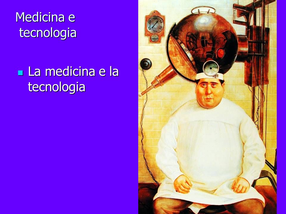 Medicina e tecnologia La medicina e la tecnologia