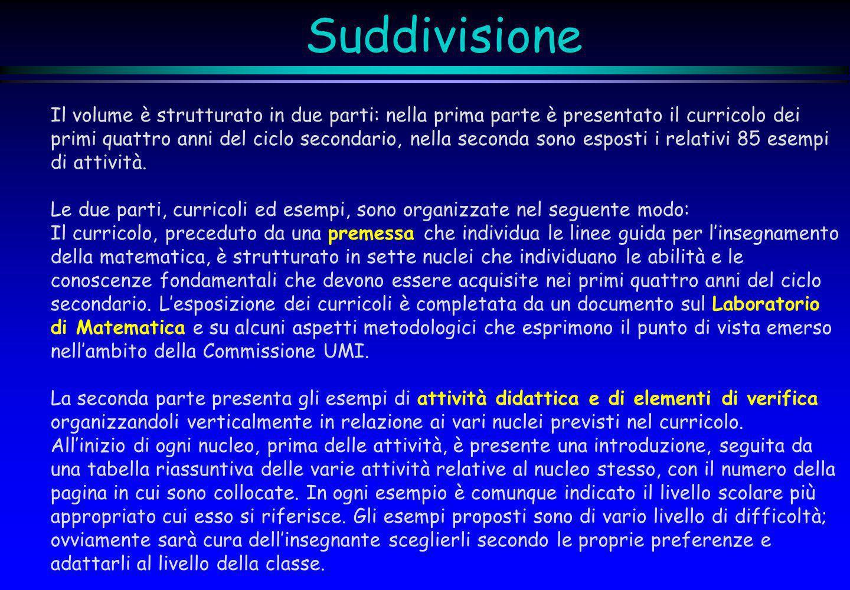 Suddivisione Il volume è strutturato in due parti: nella prima parte è presentato il curricolo dei.