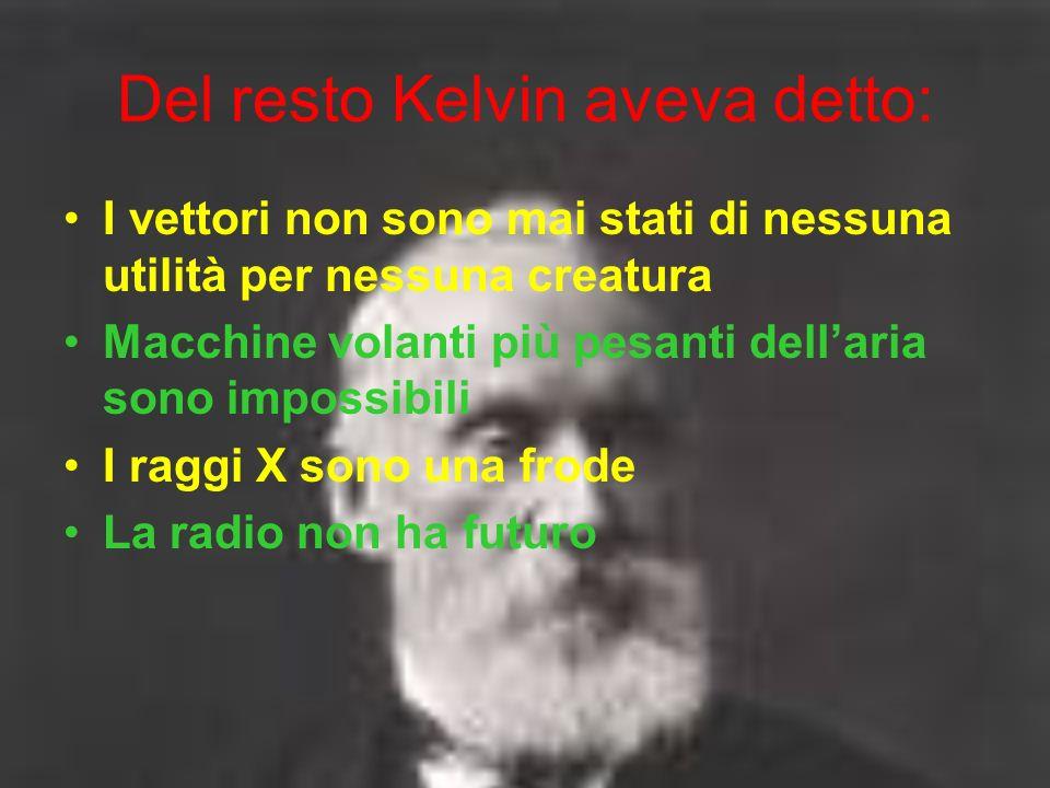 Del resto Kelvin aveva detto: