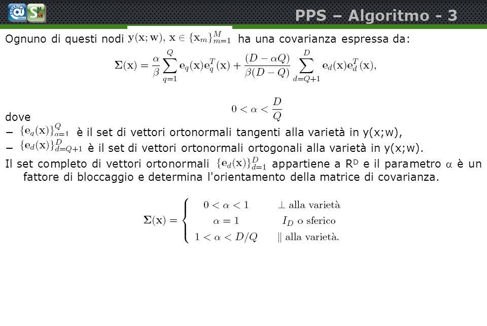 PPS – Algoritmo - 3 Ognuno di questi nodi ha una covarianza espressa da: dove.