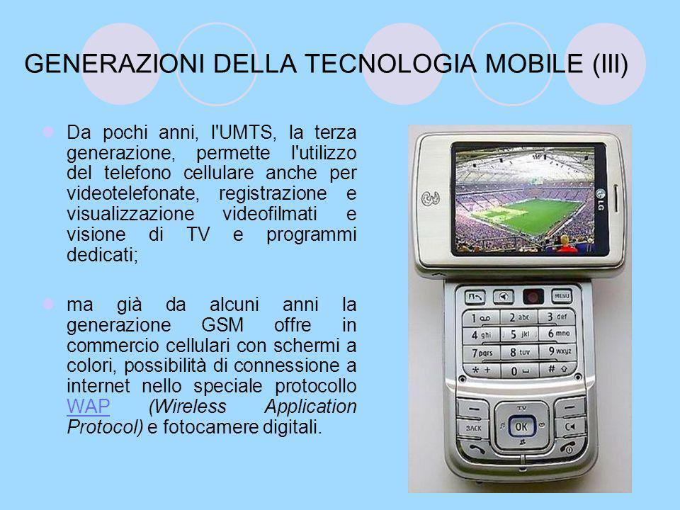 GENERAZIONI DELLA TECNOLOGIA MOBILE (III)