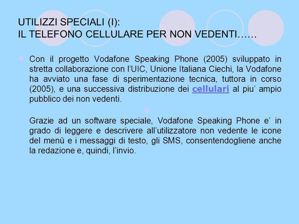UTILIZZI SPECIALI (I): IL TELEFONO CELLULARE PER NON VEDENTI……
