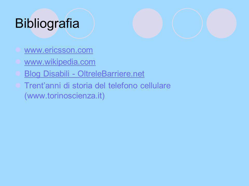 Bibliografia www.ericsson.com www.wikipedia.com