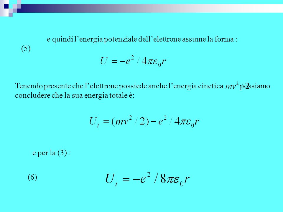 e quindi l'energia potenziale dell'elettrone assume la forma :