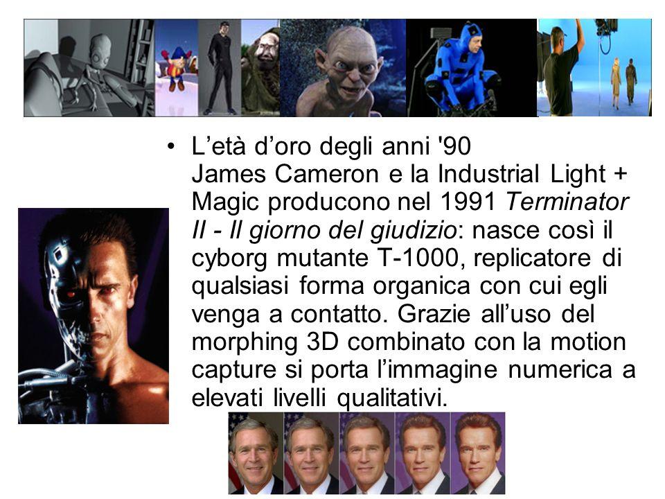 L'età d'oro degli anni 90 James Cameron e la Industrial Light + Magic producono nel 1991 Terminator II - Il giorno del giudizio: nasce così il cyborg mutante T-1000, replicatore di qualsiasi forma organica con cui egli venga a contatto.