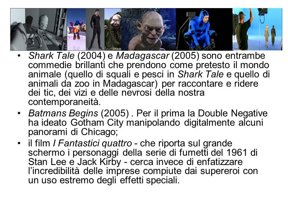Shark Tale (2004) e Madagascar (2005) sono entrambe commedie brillanti che prendono come pretesto il mondo animale (quello di squali e pesci in Shark Tale e quello di animali da zoo in Madagascar) per raccontare e ridere dei tic, dei vizi e delle nevrosi della nostra contemporaneità.