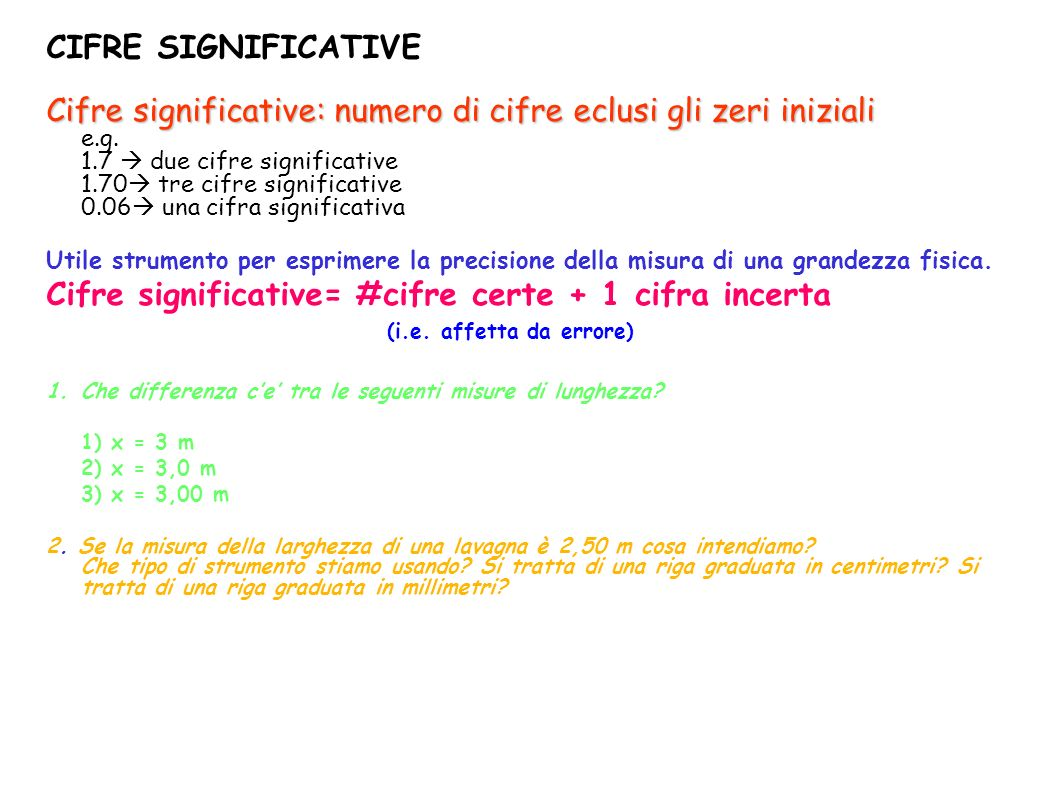 Cifre significative= #cifre certe + 1 cifra incerta