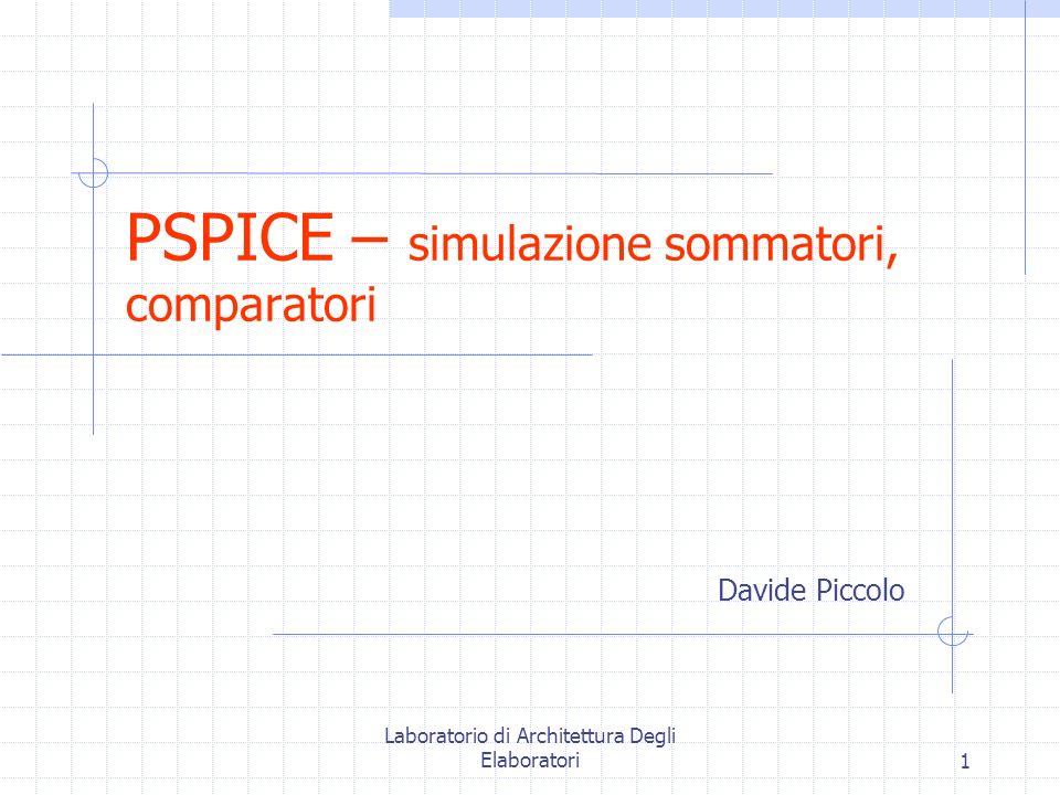 PSPICE – simulazione sommatori, comparatori