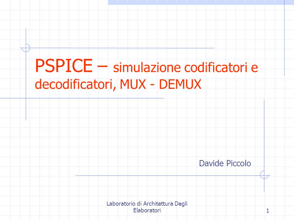 PSPICE – simulazione codificatori e decodificatori, MUX - DEMUX