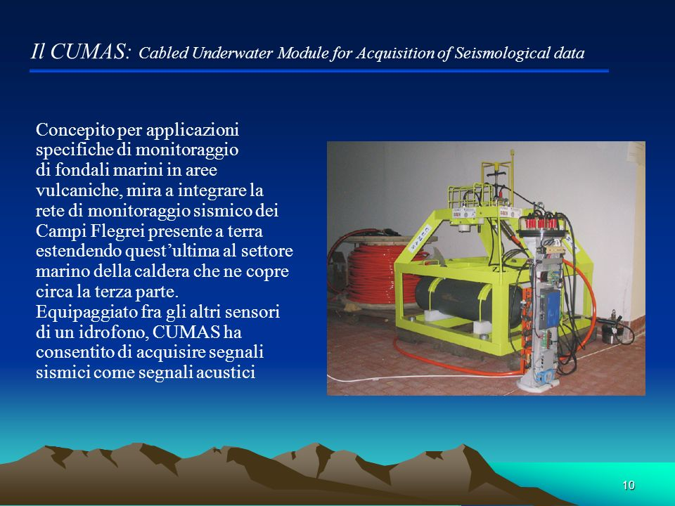 27/03/2017 Il CUMAS: Cabled Underwater Module for Acquisition of Seismological data. Concepito per applicazioni.
