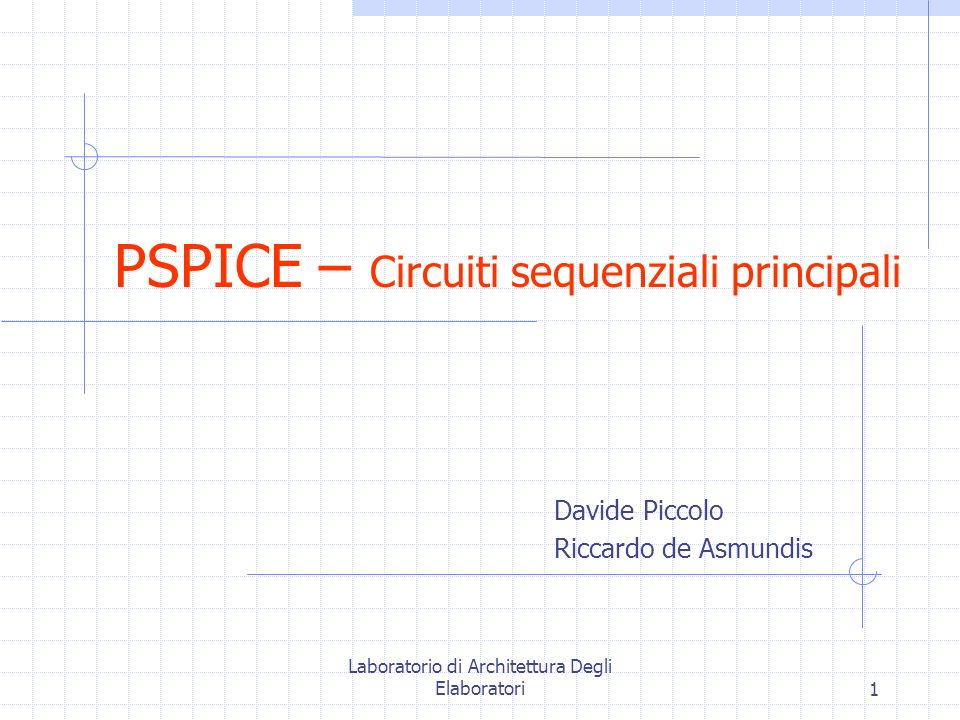 PSPICE – Circuiti sequenziali principali