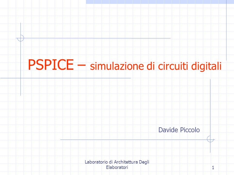 PSPICE – simulazione di circuiti digitali