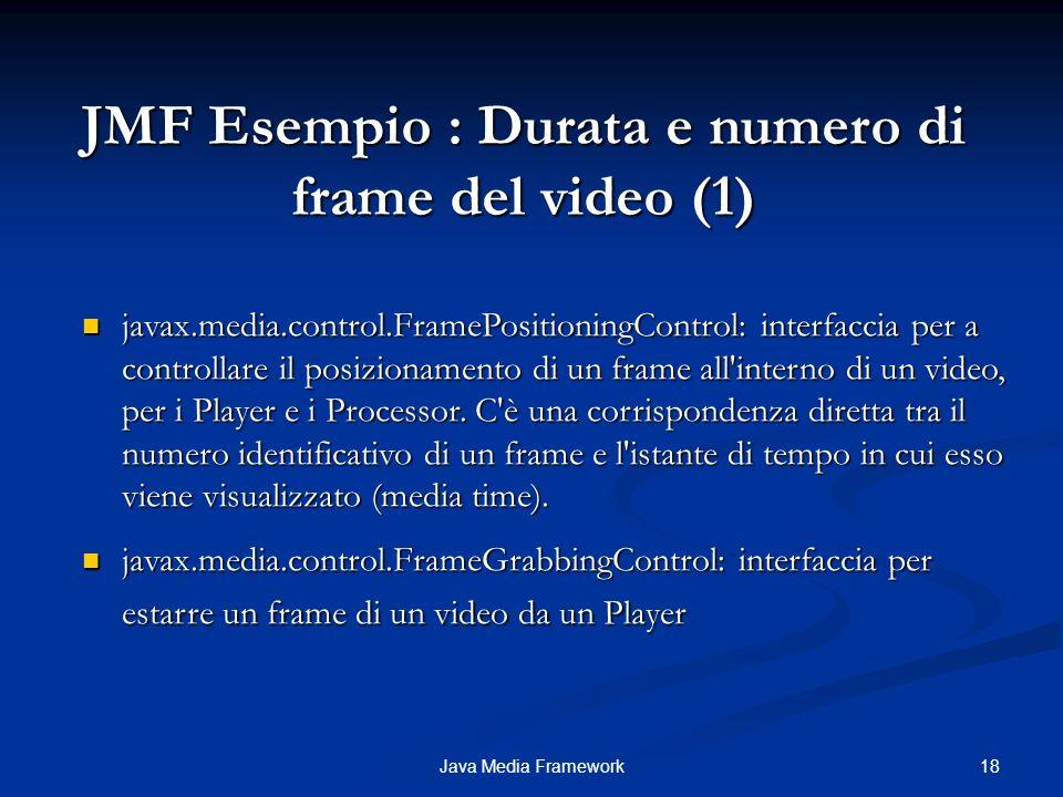 JMF Esempio : Durata e numero di frame del video (1)