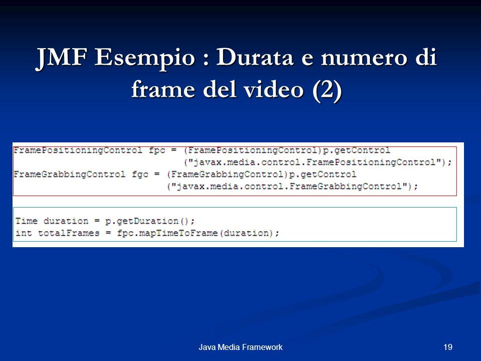 JMF Esempio : Durata e numero di frame del video (2)