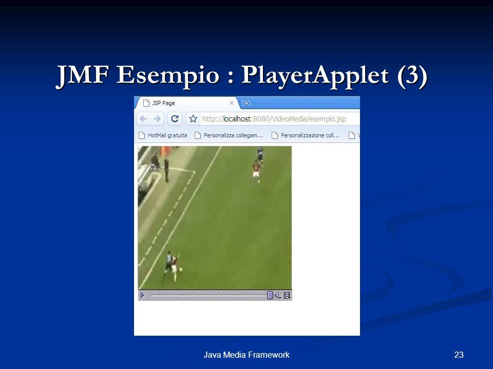 JMF Esempio : PlayerApplet (3)