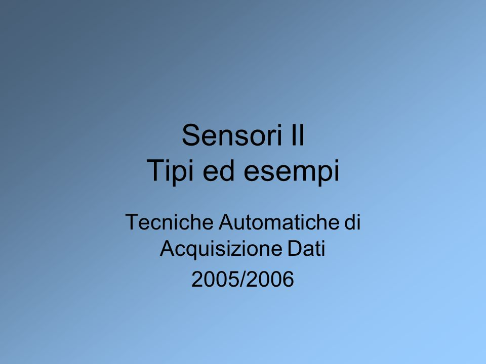 Sensori II Tipi ed esempi