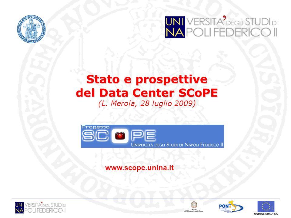 Stato e prospettive del Data Center SCoPE (L. Merola, 28 luglio 2009)