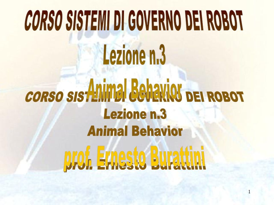 CORSO SISTEMI DI GOVERNO DEI ROBOT Lezione n.3 Animal Behavior