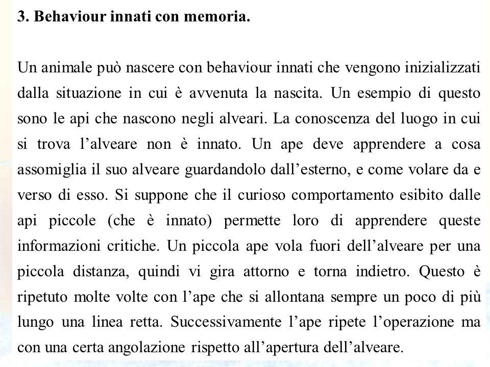 3. Behaviour innati con memoria.