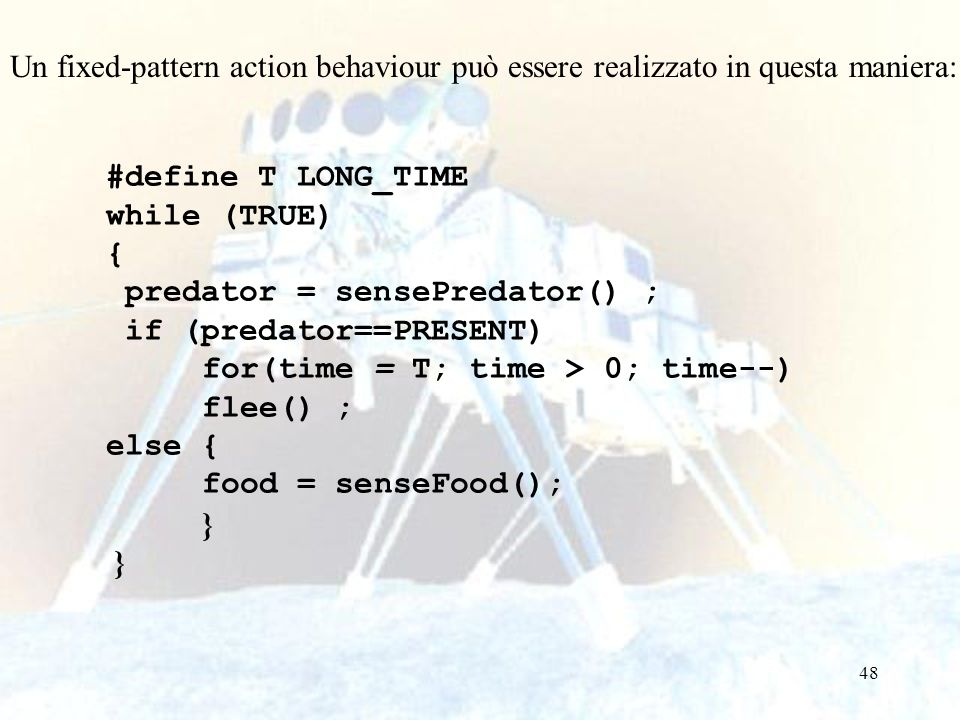 Un fixed-pattern action behaviour può essere realizzato in questa maniera: