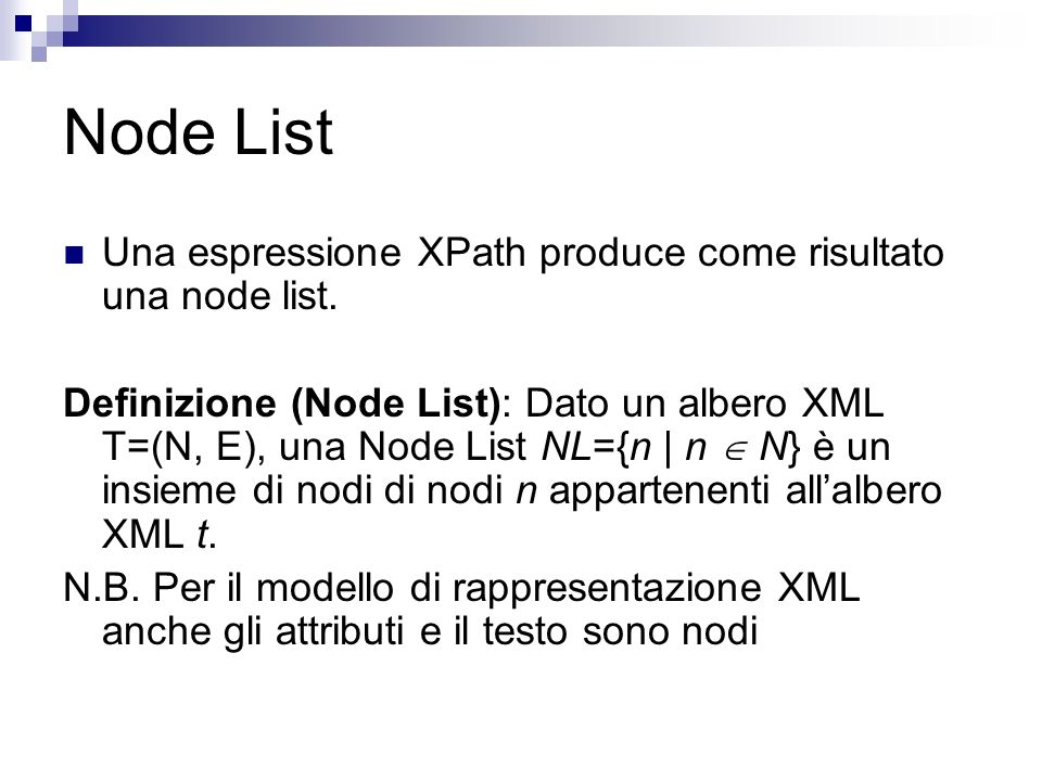 Node List Una espressione XPath produce come risultato una node list.