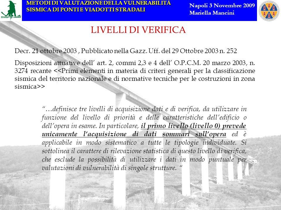 LIVELLI DI VERIFICA Decr. 21 ottobre 2003 , Pubblicato nella Gazz. Uff. del 29 Ottobre 2003 n. 252.