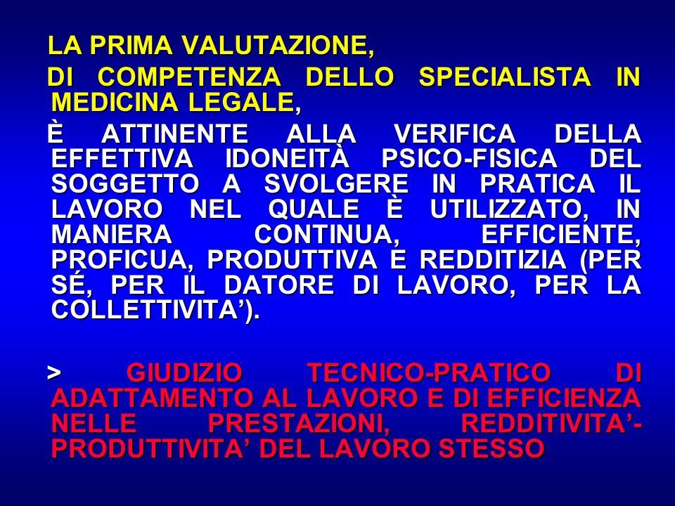 LA PRIMA VALUTAZIONE, DI COMPETENZA DELLO SPECIALISTA IN MEDICINA LEGALE,