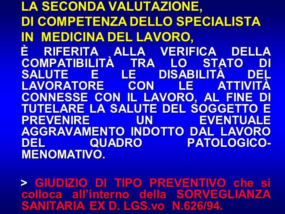 LA SECONDA VALUTAZIONE, DI COMPETENZA DELLO SPECIALISTA
