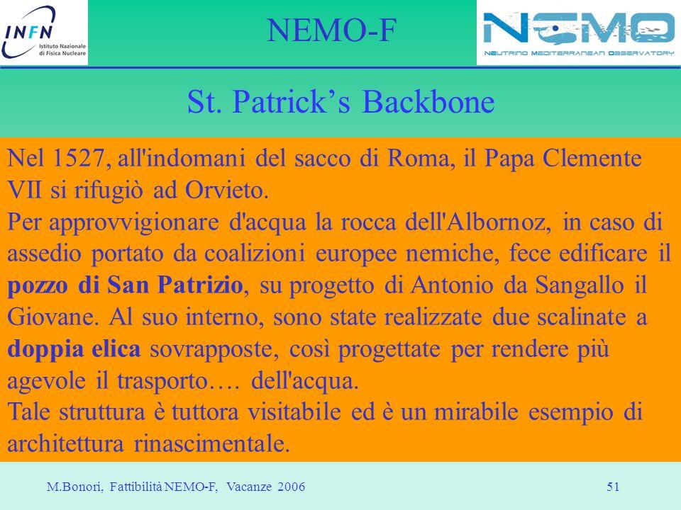 St. Patrick's Backbone Nel 1527, all indomani del sacco di Roma, il Papa Clemente VII si rifugiò ad Orvieto.