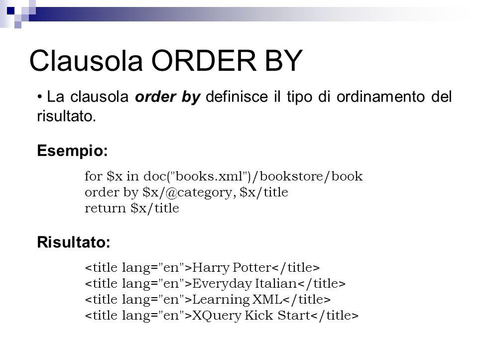 Clausola ORDER BY La clausola order by definisce il tipo di ordinamento del risultato. Esempio: