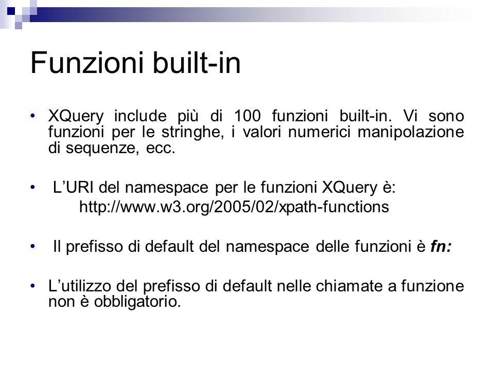 Funzioni built-in XQuery include più di 100 funzioni built-in. Vi sono funzioni per le stringhe, i valori numerici manipolazione di sequenze, ecc.