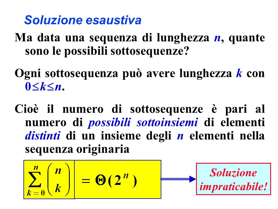 Ogni sottosequenza può avere lunghezza k con 0  k  n.