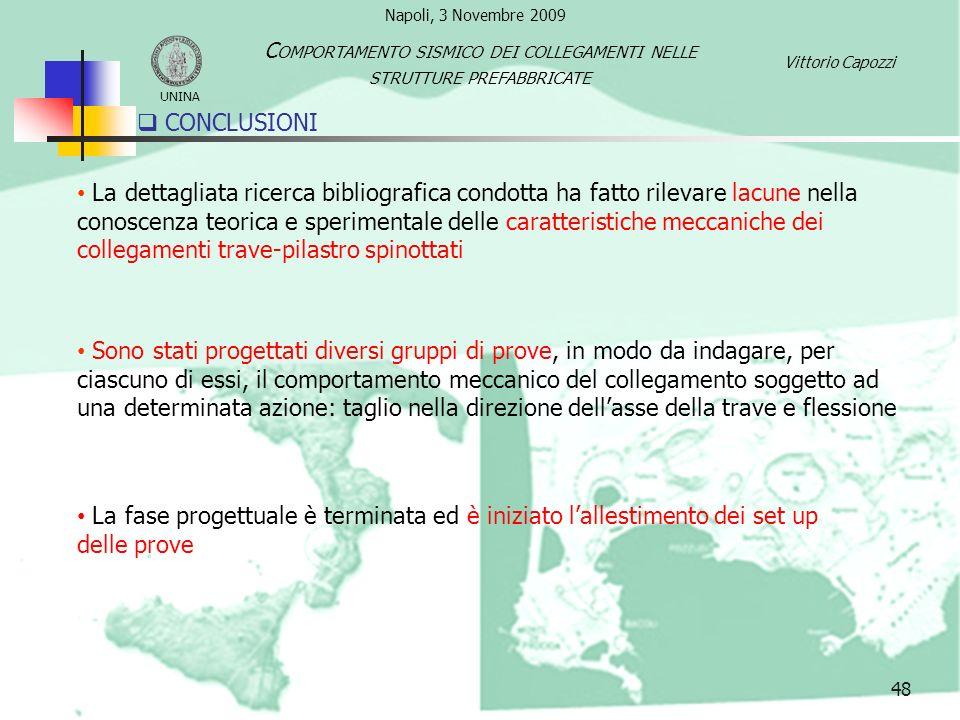 Napoli, 3 Novembre 2009 Comportamento sismico dei collegamenti nelle. strutture prefabbricate. UNINA.