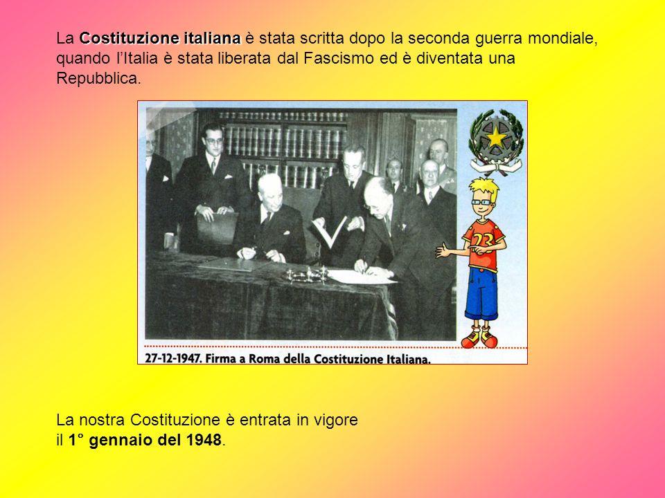 La Costituzione italiana è stata scritta dopo la seconda guerra mondiale, quando l'Italia è stata liberata dal Fascismo ed è diventata una Repubblica.