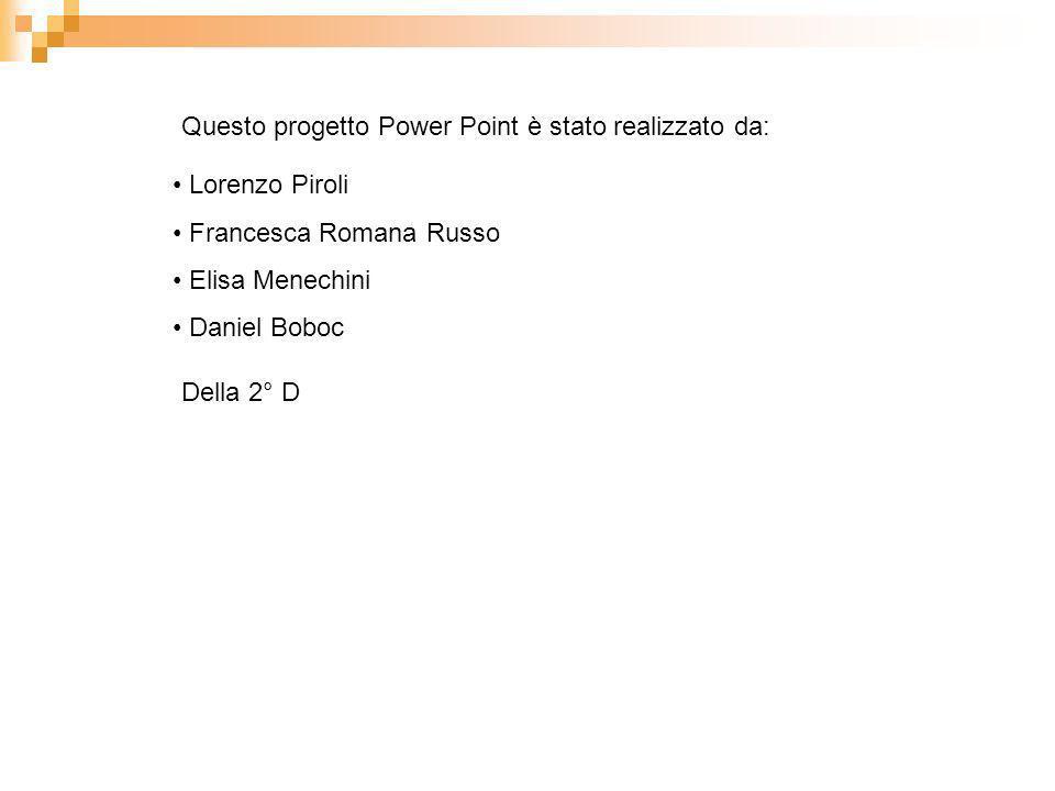 Questo progetto Power Point è stato realizzato da: