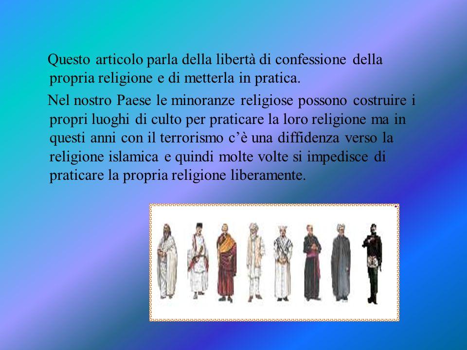 Questo articolo parla della libertà di confessione della propria religione e di metterla in pratica.